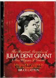 the posthumously published memoirs of Julia Grant, the first First Lady to pen such a book.
