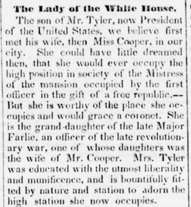 Priscilla Tyler is among the earliest known of First Ladies to receive newspaper publicity during her tenure in the White House.