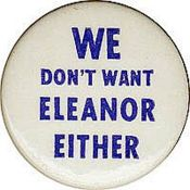 The most popular of the anti-Eleanor Roosevelt 1940 campaign buttons. (ebay)