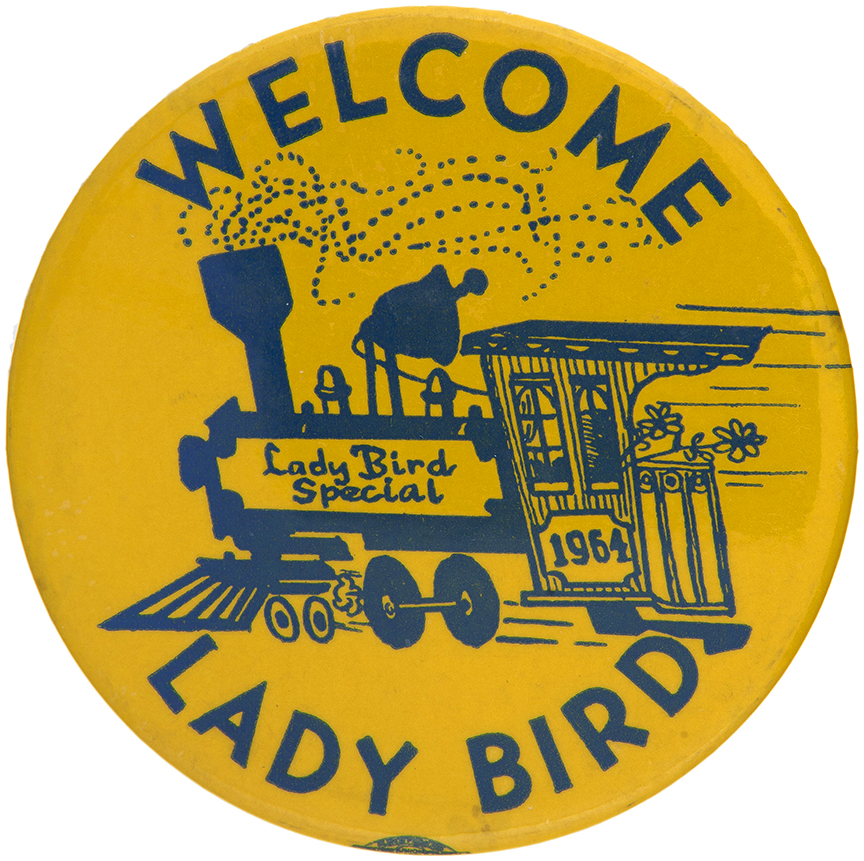 A large button handed out along the route through southern states welcoming Lady Bird Johnson's campaign train. (ebay)