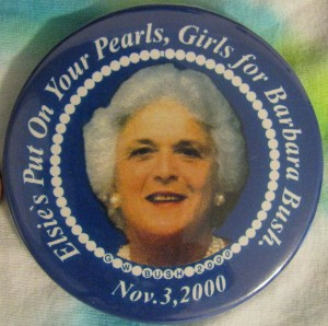 """""""...Put On Your Pearls, Girls for Barbara Bush,"""" button honoring the former First Lady at a campaign event days before her son was elected President. (bonanza.com)"""