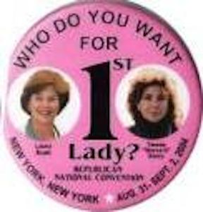Laura Bush and Teresa Kerry appearing on the same button during the 2004 campaign perhaps intended for Independent voters unsure of who they would support - or worn to provoke debate. (ronwade.com)