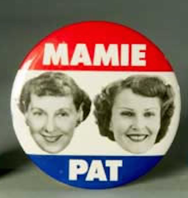 The 1952 Republican presidential ticket featured a button that, for the first time, showed the spouses of both the presidential and vice-presidential candidates together, Mamie Eisenhower and Pat Nixon. (ebay)