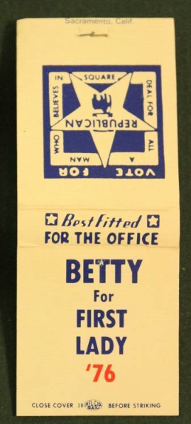 """Matchbooks were made with the slogan """"Best Fitted for the Office: Betty for First Lady,"""" in 1976. (pinterest)"""