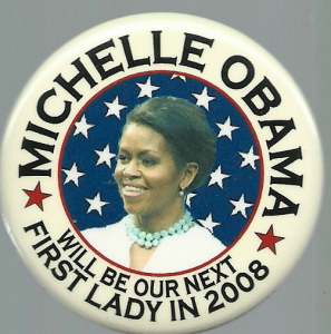 A button confident that the 2008 election would result in Michelle Obama becoming First Lady. (ebay)