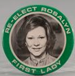 A 1980 Carter reelection campaign button using the First Lady. (private collection)
