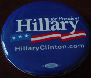 One of the official Hillary Clinton for president buttons, 2008. (private collection)
