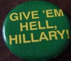 A 1996 button favoring the politically outspoken incumbent First Lady for a second term in that position. (ebay)