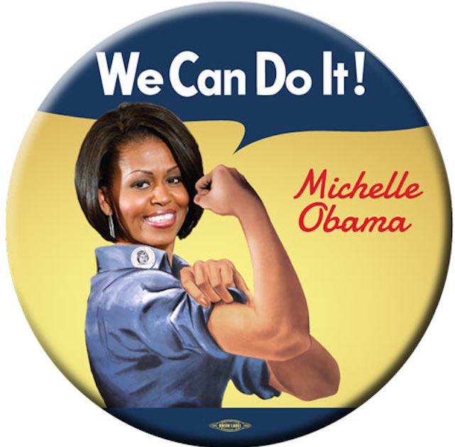 In 2008, Michelle Obama was used to reference the famous persona of World War II's Rosie the Riveter and a play on her husband's campaign slogan.(democraticstuff.com)