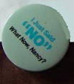 """A negative 1984 button in reference to Nancy Reagan's """"Just Say No"""" endeavor. (ebay)"""