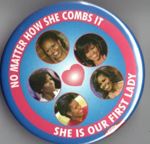 The many hairstyles of Michelle Obama was celebrated in this 2012 button.