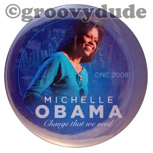 A 2008 button made showing Michelle Obama during her convention speech. (groovydude.com)