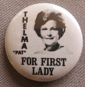 A Pat Nixon button during the 1968 primaries used her legal first name but proved too unfamiliar to voters. (private collection)