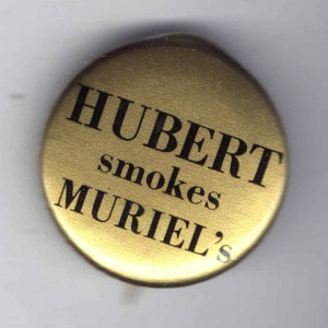 A 1968 Humphrey campaign button made play on a popular TV commercial slogan for Muriel cigars. (private collection)