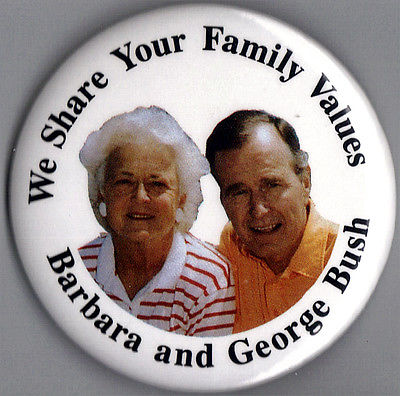 """In 1992 the Republican motion of """"Family Values,"""" dominated the campaign and was used on this joint George and Barbara Bush button. (ebay)"""